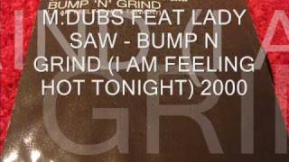 UK GARAGE - M DUBS FEAT LADY SAW - BUMP N GRIND - ORIGINAL REMIX - CLASSIC!