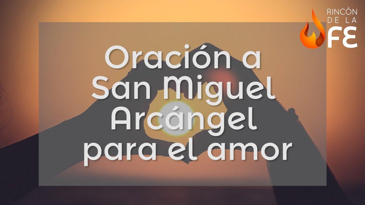 Oración a San Miguel Arcángel para el amor - Oraciones a los ...