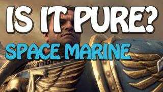 Is It Pure? - Is It Pure? Space Marine