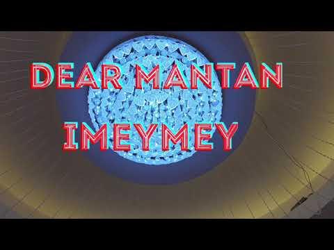 DEAR MANTAN Imeyimey |ZINCAMPER|
