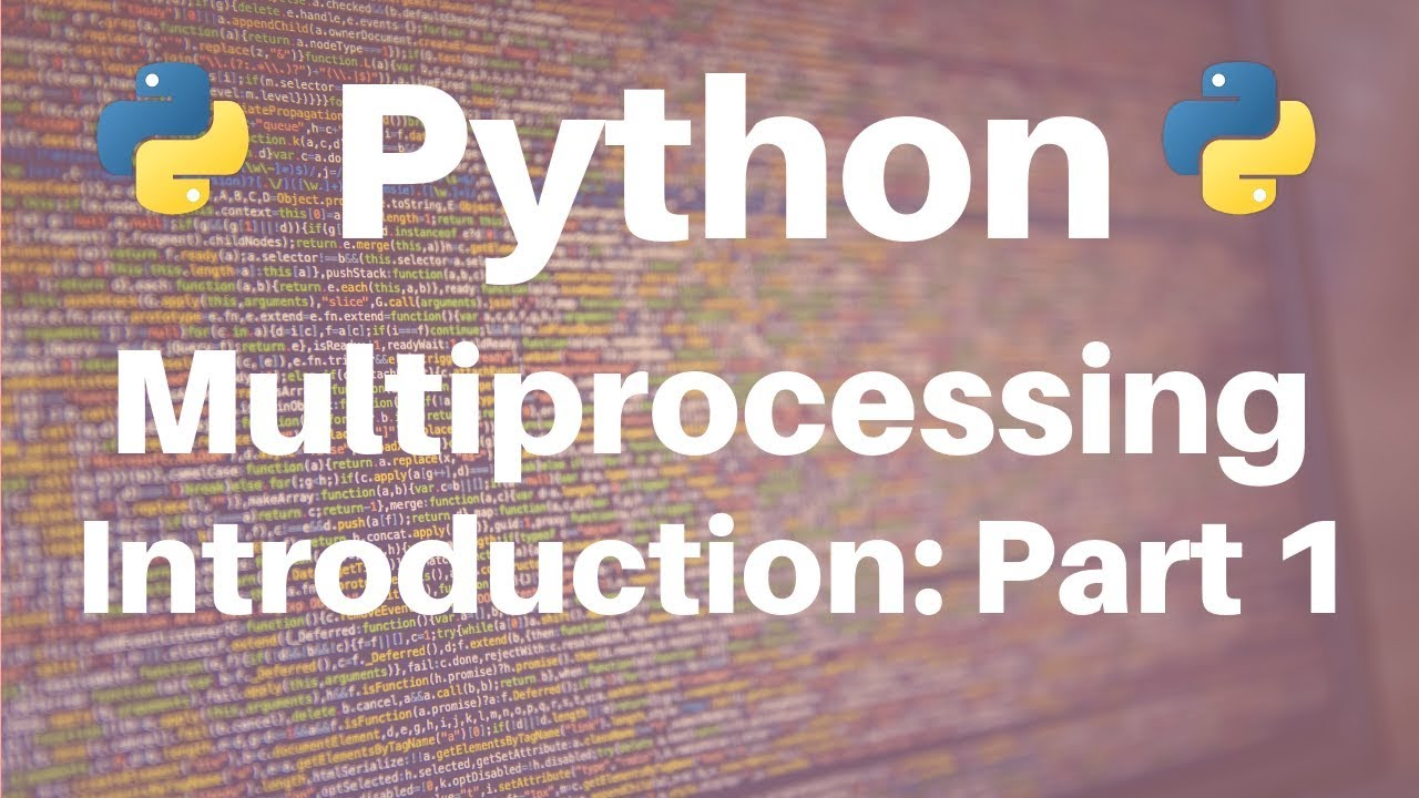 Multiprocessing in Python: Introduction (Part 1)