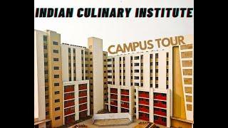 CAMPUS TOUR II Indian Culinary Institute II Noida