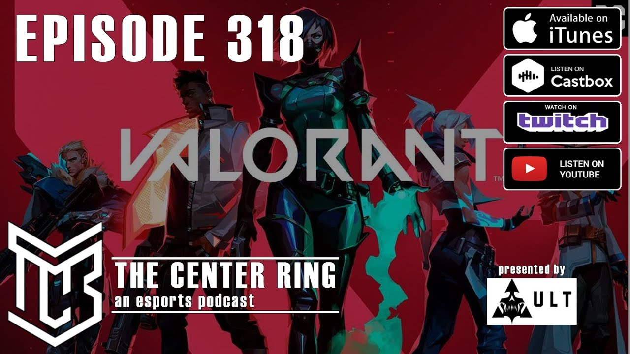 318: ValoRANT News and more