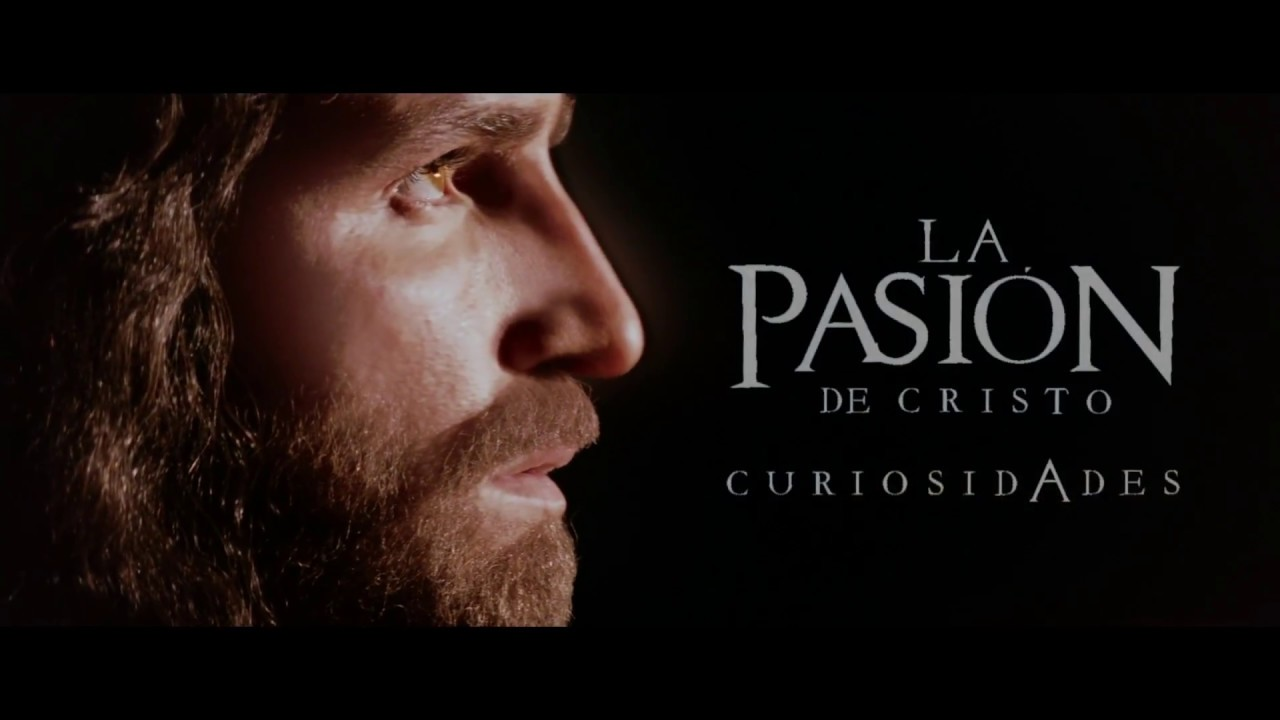 Curiosidades La Pasión De Cristo De Mel Gibson Youtube