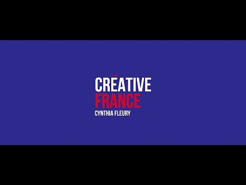 Creative France - Cynthia Fleury