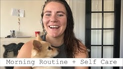 My Morning Routine + Self Care Chat