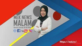MEK NEWS MALAM EDISI 4 AGUSTUS 2020