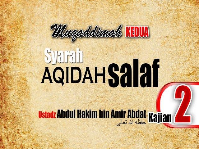 Syarah 'Aqidah Salaf Bag. 2 ~ Ustadz Abdul Hakim bin Amir Abdat ~ Maktabah Mu'awiyah bin Abi Sufyan