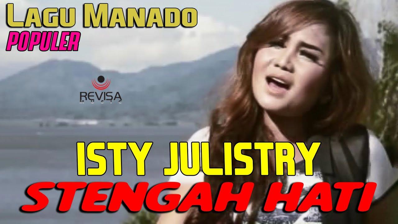ISTY JULISTRY - Stengah Hati // Lagu Manado (Official Music Video)