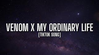 Venom x My ordinary life (Lyrics) [Tiktok Song]   they tell I'm a god