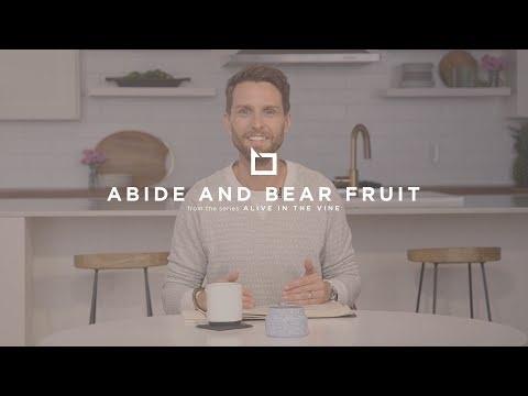 Abide and Bear Fruit