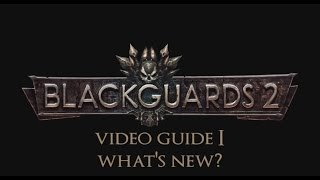 Blackguards 2 - Video Guide Part 1 [ENG]