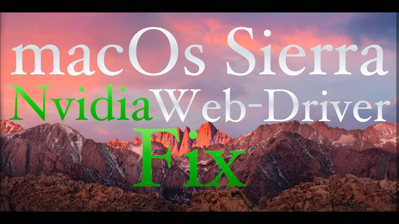 How to fix Nvidia Web Driver For macOs Sierra 10 12 - Super Easy -  Hackintosh