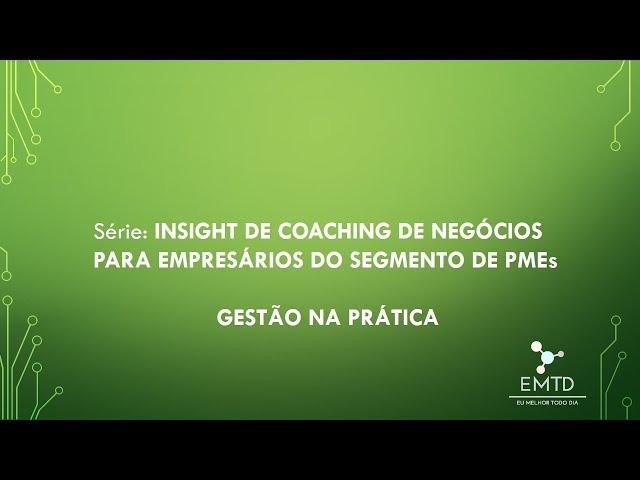 #29 INSIGHTS DE BUSINESS COACHING: Gestão & Método PLOC