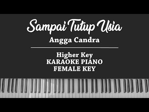 Sampai Tutup Usia (FEMALE KARAOKE PIANO COVER) Angga Candra