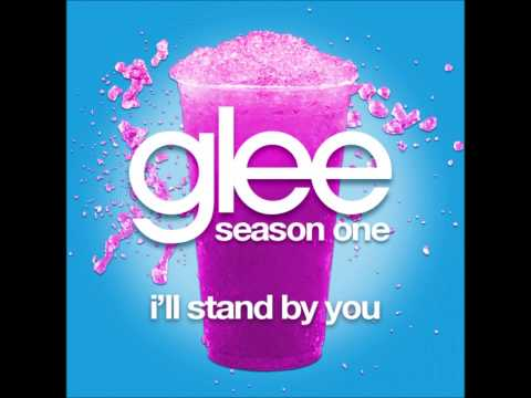 Glee - I'll Stand By You (DOWNLOAD MP3+LYRICS)