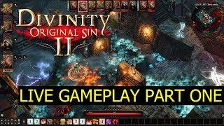 Divinity Original Sin 2 LIVE Gameplay Part One