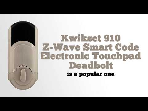 Kwikset 910 Z Wave SmartCode Electronic Touchpad Deadbolt Review