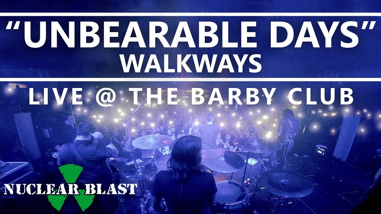 WALKWAYS - Unbearable Days [Live @ The Barby Club] (OFFICIAL LIVE VIDEO)
