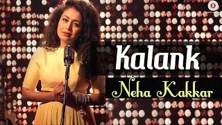 neha-kakkar-kalank-title-track-cover-song-sing-by-sonu-kakkar-female-version-arijit-singh