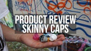 Skinny Caps review (Graffiti caps tests)