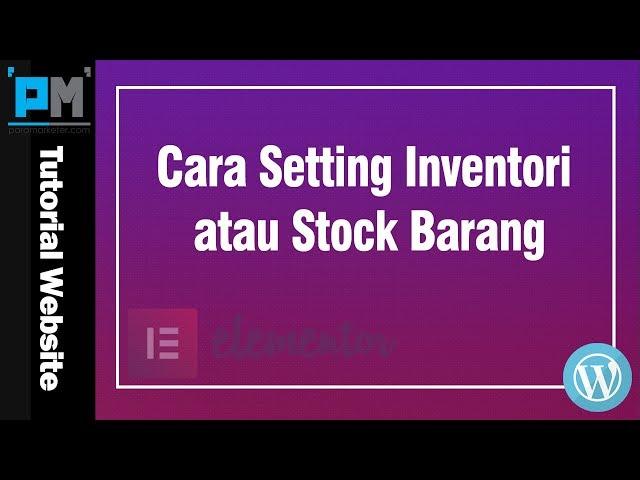 Cara Setting Inventori atau Stock Barang #45