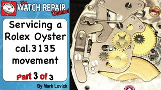 Rolex 3135 Service. Part 3. Watch Repair Tutorials.