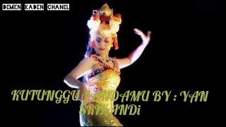 KU TUNGGU JANDAMU -Yan Srikandi terbaru 2019