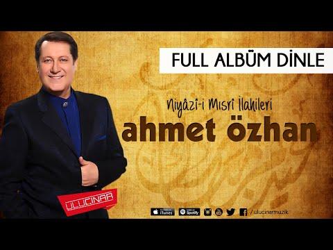 Ahmet Özhan - Niyâzî-i Mısrî İlahileri Full Albüm