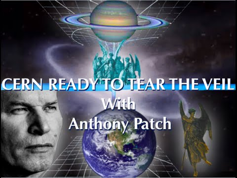 CERN IS *READY* TO TEAR THE VEIL!  BIG BANG! W Anthony Patch