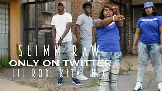 Slimm Raw - Only On Twitter Ft. Lil Rod, Kita, Nic | Official Video | Shot By @JayeDuce