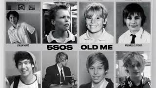 5 Seconds of Summer - Old Me (Audio)