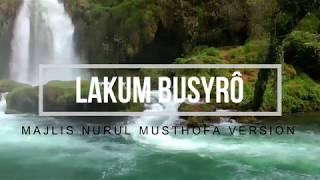 "Download Lakum Busyro ""New 2018"" versi Majlis Nurul Musthofa voc. Ustadz Jamal"