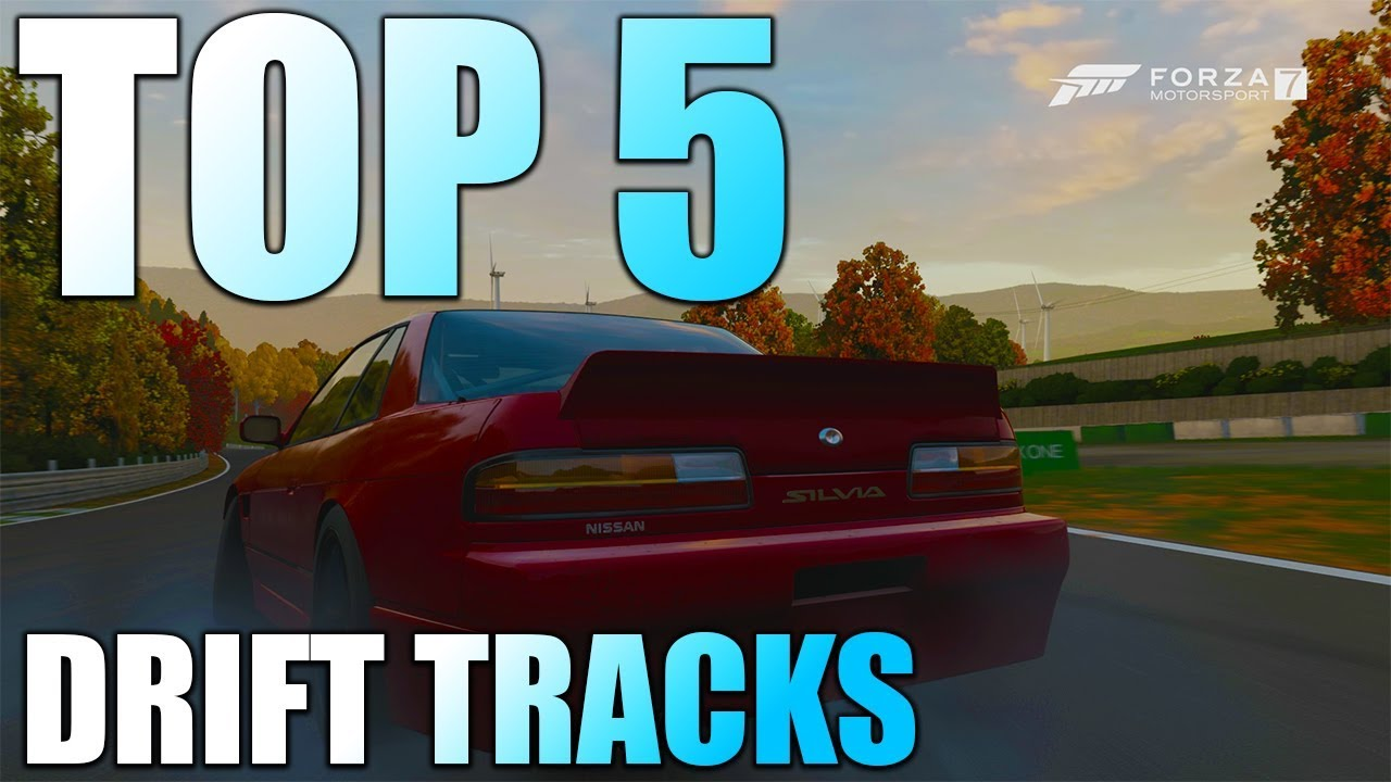 Forza Motorsport 7 Top 5 Drift Tracks And Sections Youtube