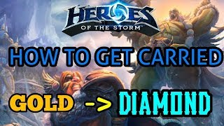 How to get *CARRIED* in hero league - Ranked tips - Heroes of the storm - hots tips