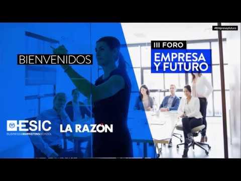 III Foro Empresa y Futuro ESIC - La Razón