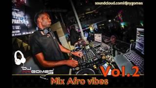 Mix Afro Vibes - Vol.2 - Dj Ny Gomes