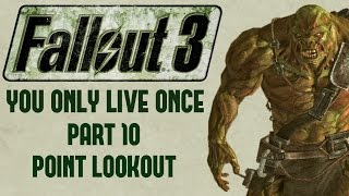 Fallout 3: You Only Live Once - Part 10 - Point Lookout