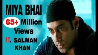 Gambar cover Miya Bhai   Miya bhai Ft. Salman khan   Salman khan on miya bhai   Hyderabadi Rap   Miya bhai Rap