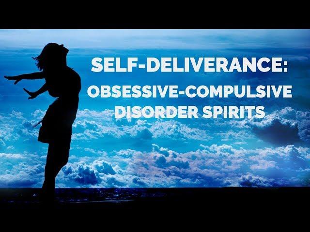 Deliverance from Obsessive Compulsive Disorders | Self-Deliverance Prayers