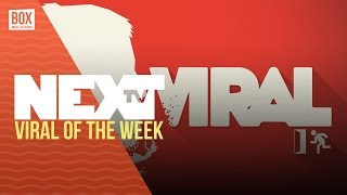 NEXTTV 018: Viral of the Week