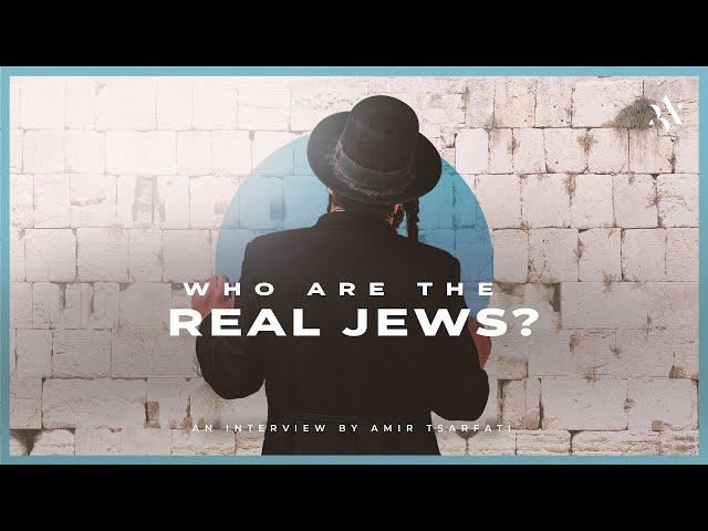 Amir Tsarfati: Who Are the Real Jews?