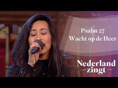 Nederland Zingt: Psalm 27 Wacht op de Heer