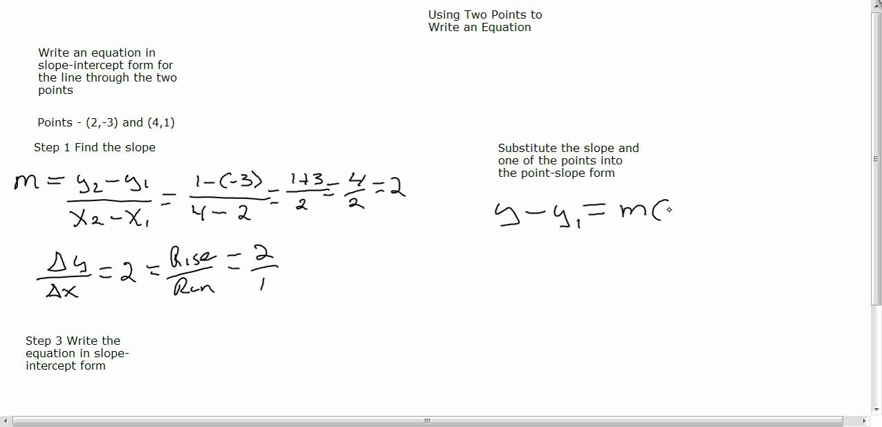 Writing An Equation In Slope Intercept Form Given Two Points And No Slope