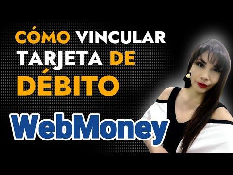 💲 Cómo VINCULAR Tu Tarjeta De DÉBITO A WebMoney En TODOS Los Países
