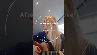 Afterglow - Ed Sheeran (cover)