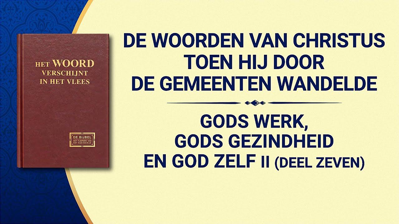 Gods woorden 'Gods werk, Gods gezindheid en God Zelf II (Deel zeven)'