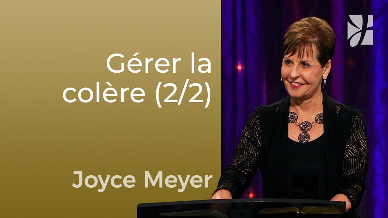 La gestion de la colère (2/2) - Joyce Meyer - Maîtriser mes pensées