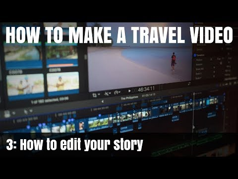 How To Make A Travel Video: Pt3 – How to edit your story