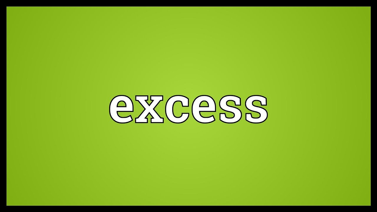 Excess Meaning Youtube